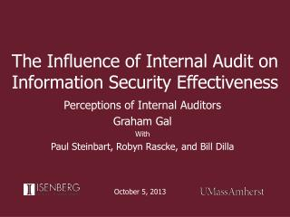 The Influence of Internal Audit on Information Security Effectiveness