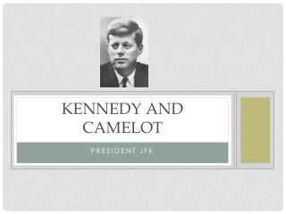 Kennedy and Camelot