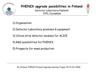 PHENIX upgrade possibilities in Finland Detector Laboratory/Helsinki JYFL/Jyväskylä