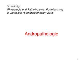 Vorlesung Physiologie und Pathologie der Fortpflanzung 8. Semester Sommersemester 2008