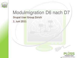 Modulmigration D6 nach D7