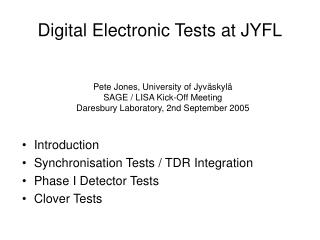 Digital Electronic Tests at JYFL