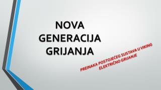 NOVA GENERACIJA GRIJANJA