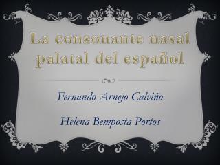Fernando  Arnejo  Calviño Helena  Bemposta Portos