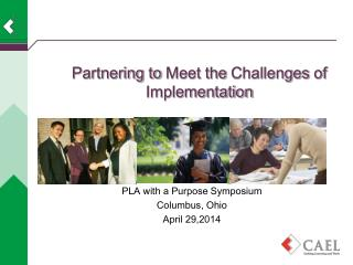 PLA with a Purpose Symposium Columbus, Ohio April 29,2014