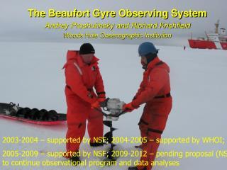 The Beaufort Gyre Observing System Andrey Proshutinsky and Richard Krishfield