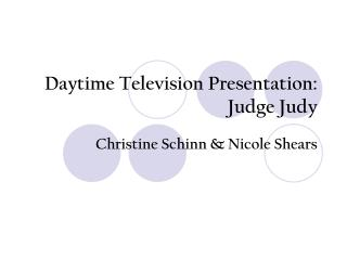 Daytime Television Presentation:  Judge Judy