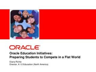 Oracle Education Initiatives: Preparing Students to Compete in a Flat World