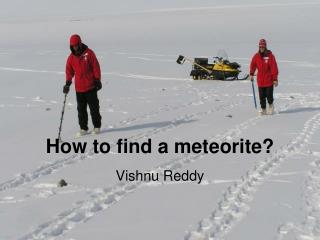 How to find a meteorite?