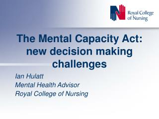 The Mental Capacity Act: new decision making challenges