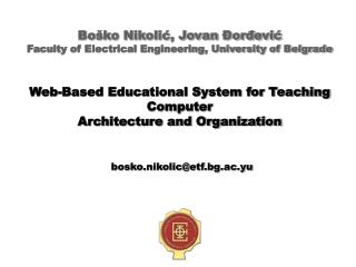 Bo ko Nikolic, Jovan  ordevic Faculty of Electrical Engineering, University of Belgrade   Web-Based Educational System f