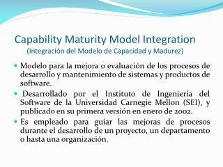 Capability Maturity Model Integration (Integración del Modelo de Capacidad y Madurez)