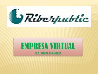 EMPRESA VIRTUAL I.E.S. RIBERA DE CASTILLA