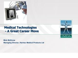 Medical Technologies   - A Great Career Move