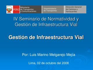 IV Seminario de Normatividad y Gesti�n de Infraestructura Vial