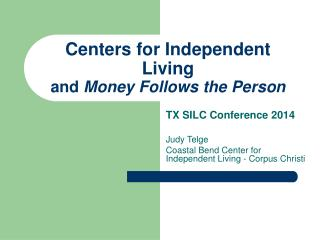 Centers for Independent Living and  Money Follows the Person