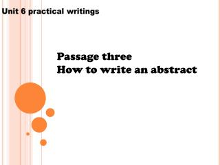 Passage three  How to write an abstract