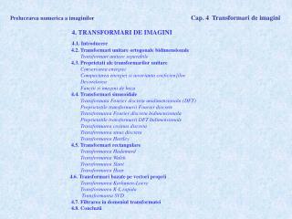 Prelucrarea numerica a imaginilor Cap. 4  Transformari de imagini