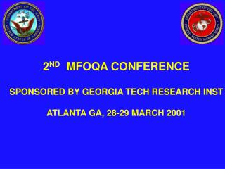 2 ND   MFOQA CONFERENCE SPONSORED BY GEORGIA TECH RESEARCH INST ATLANTA GA, 28-29 MARCH 2001