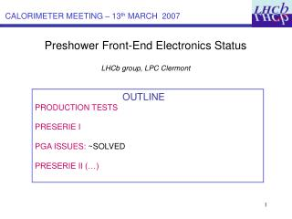Preshower Front-End Electronics Status LHCb group, LPC Clermont