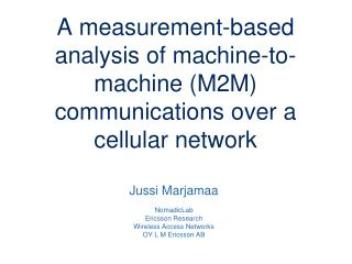 A measurement-based analysis of machine-to-machine (M2M) communications over a cellular network
