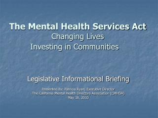 The Mental Health Services Act Changing Lives   Investing in Communities