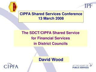 CIPFA Shared Services Conference  13 March 2008