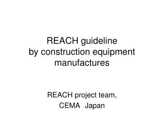REACH guideline  by construction equipment manufactures