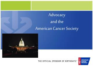 Advocacy and the  American Cancer Society