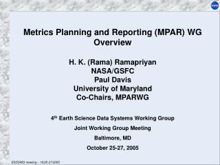 Metrics Planning and Reporting (MPAR) WG Overview H. K. (Rama) Ramapriyan NASA/GSFC Paul Davis