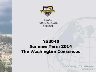 NS3040  Summer Term 2014 The Washington Consensus