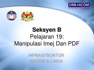 Seksyen B Pelajaran 19:  Manipulasi Imej Dan PDF