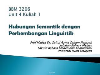 BBM 3206 Unit 4 Kuliah 1 Hubungan Semantik dengan Perkembangan Linguistik