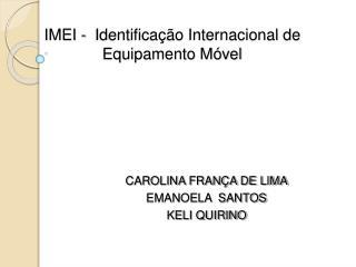 IMEI -  Identificação Internacional de Equipamento Móvel