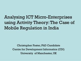 Analysing ICT Micro-Enterprises using Activity Theory: The Case of Mobile Regulation in India