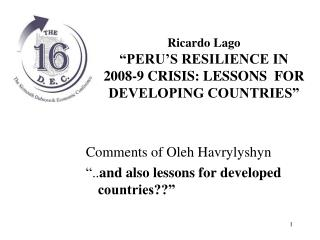 "Ricardo Lago ""PERU'S RESILIENCE IN  2008-9 CRISIS: LESSONS  FOR DEVELOPING COUNTRIES"""