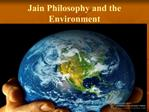 Jain Philosophy and the Environment