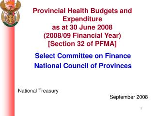 Select Committee on Finance National Council of Provinces National Treasury September 2008