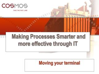 Making Processes Smarter  and more  effective through  IT