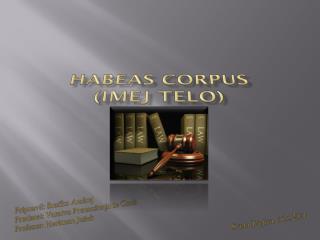 HABEAS CORPUS (imej telo)