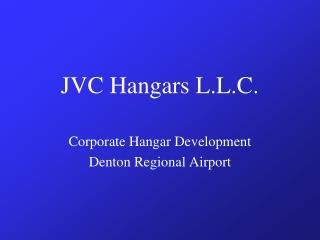 JVC Hangars L.L.C.