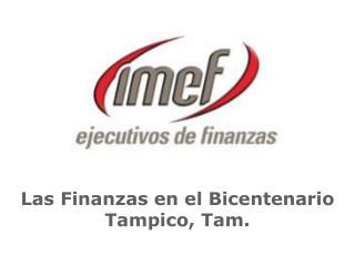 Las Finanzas en el Bicentenario Tampico, Tam.