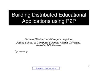 Building Distributed Educational Applications using P2P