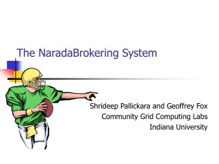 The NaradaBrokering System