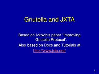 Gnutella and JXTA