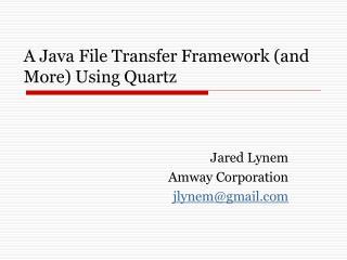 A Java File Transfer Framework (and More) Using Quartz