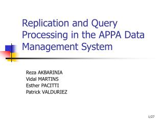 Replication and Query Processing in the APPA Data Management System