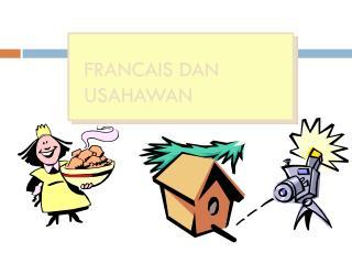 FRANCAIS DAN USAHAWAN