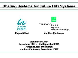Sharing Systems for Future HiFi Systems
