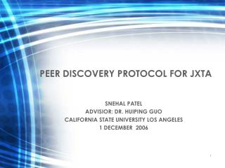 PEER DISCOVERY PROTOCOL FOR JXTA
